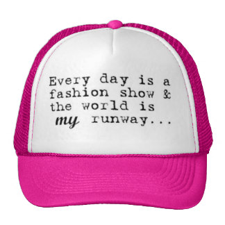 everyday_is_a_fashion_show_trucker_hat-r5246142083e24c449c8495b17209c766_v9whj_8byvr_324